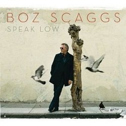 Boz Scaggs - <i>Speak Low</i>