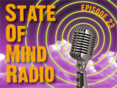 State of Mind Radio: Episode 23