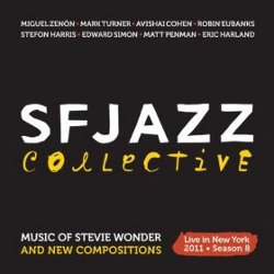 SFJAZZ Collective - <i>Music of Stevie Wonder and New Compositions (Season 8)</i>