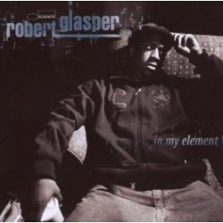 Robert Glasper - <i>In My Element</i>