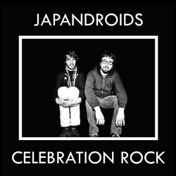 Japandroids - <i>Celebration Rock</i>