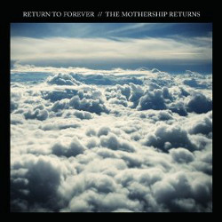 Return to Forever - <i>The Mothership Returns</i>