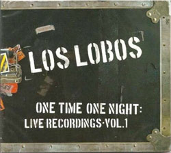 Los Lobos - <i>One Time One Night: Live Recordings Vol. 1</i>