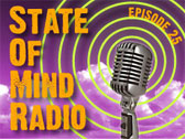 State of Mind Radio: Epidode 25