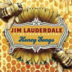 Jim Lauderdale & the Dream Players - <i>Honey Songs</i>