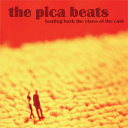 The Pica Beats - <i>Beating Back The Claws Of The Cold</i>