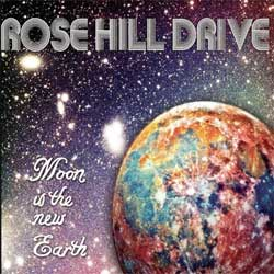 Rose Hill Drive - <i>Moon is the New Earth</i>