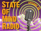 State of Mind Radio: Episode 26