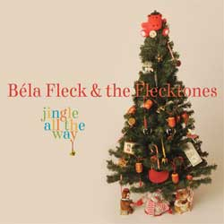 Béla Fleck & the Flecktones - <i>Jingle all the Way</i>