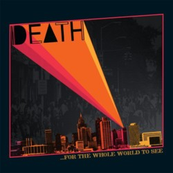 Death - <i>...For the Whole World to See</i>
