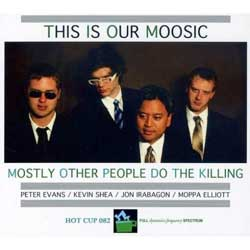 Mostly Other People Do The Killing - <i>This is Our Moosic</i>