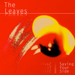 The Leaves - <i>Saving Your Side</i>