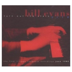Bill Evans Trio - <i>Turn Out the Stars: The Final Village Vanguard Recordings June 1980</i>