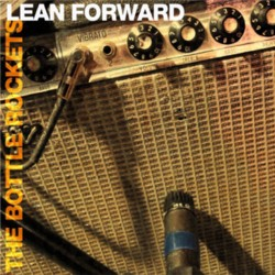 The Bottle Rockets - <i>Lean Forward</i>