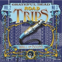 Grateful Dead - <i>Road Trips: Vol. 2 No. 3</i>