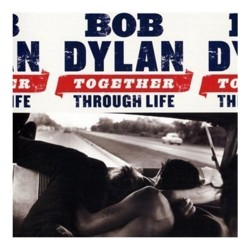 Bob Dylan - <i>Together Through Life</i>