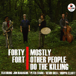 Mostly Other People Do the Killing - <i>Forty Fort</i>