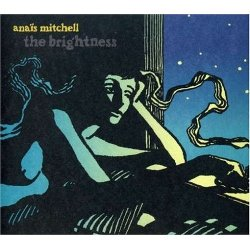 Anais Mitchell - <i>The Brightness</i>