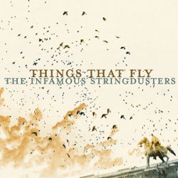 The Infamous Stringdusters - <i>Things That Fly</i>