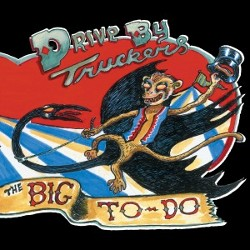 Drive-By Truckers - <i>The Big To-Do</i>