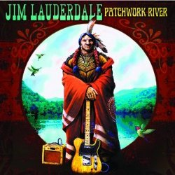 Jim Lauderdale - <i>Patchwork River</i>