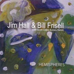 Jim Hall & Bill Frisell: <i>Hemispheres</i>